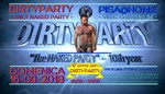 """**DIRTY PARTY - 10th year**, presenta:  """"THE NAKED PARTY """" - 1° Step """"ARIA"""" Domenica 16/09/18 dalle 18 alle 24.00"""